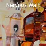 Nervous Wait